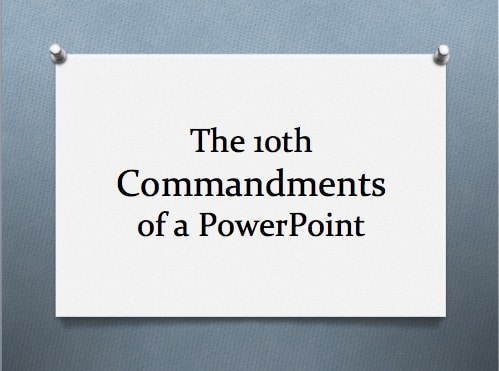 The 10th commandments of a PowerPoint